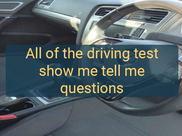 Driving test show me tell me questions